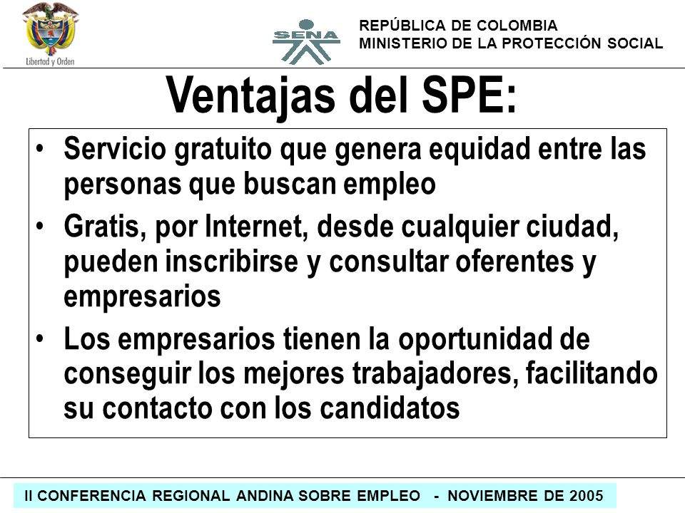 Ventajas del SPE: Servicio gratuito que genera equidad entre las personas que buscan empleo.