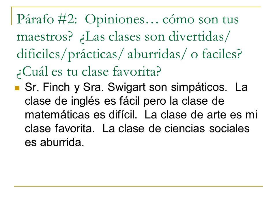 Párafo #2: Opiniones… cómo son tus maestros