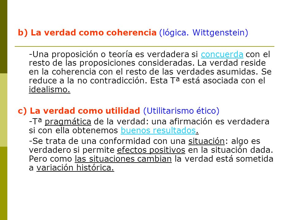 b) La verdad como coherencia (lógica. Wittgenstein)