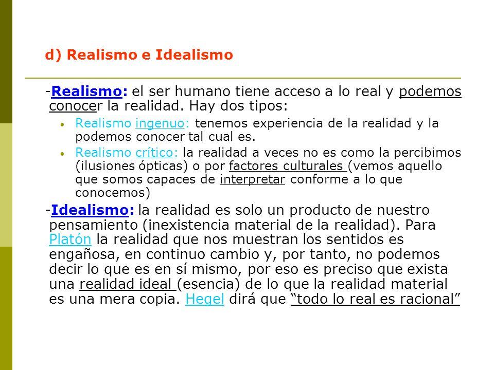 d) Realismo e Idealismo