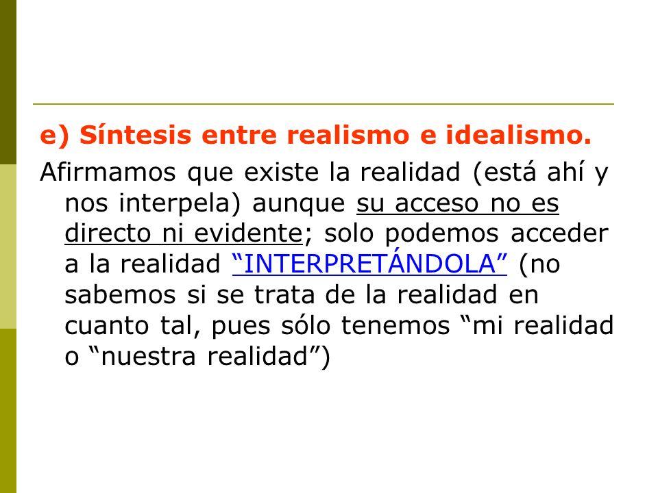 e) Síntesis entre realismo e idealismo.