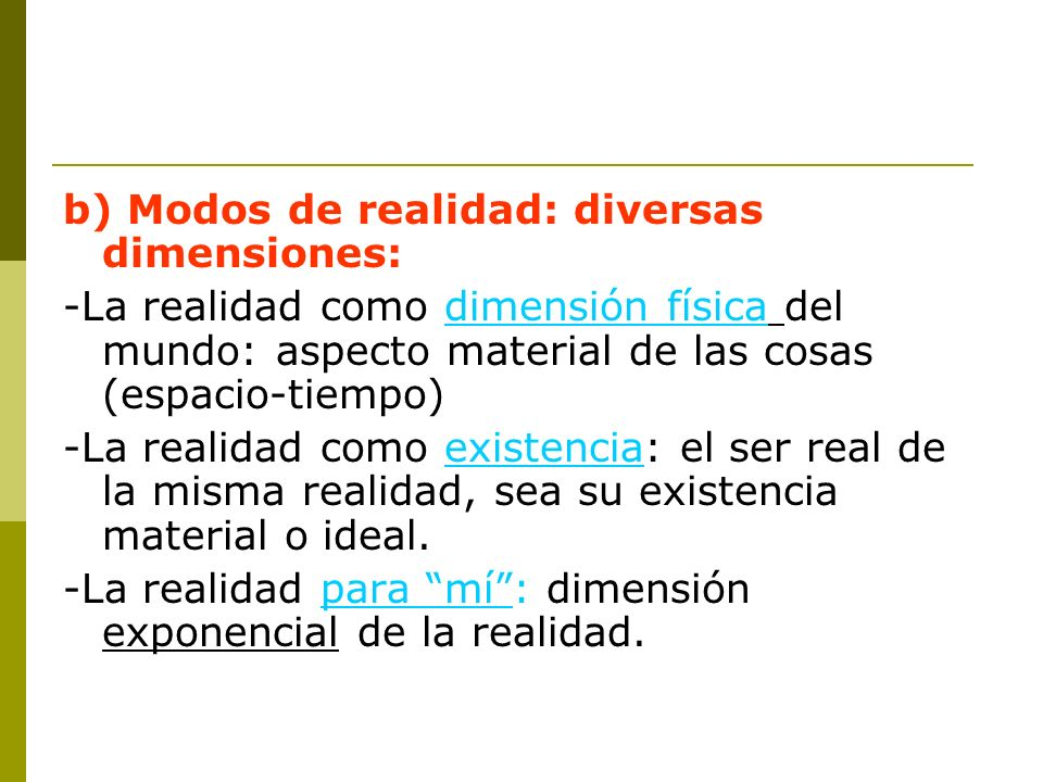 b) Modos de realidad: diversas dimensiones: