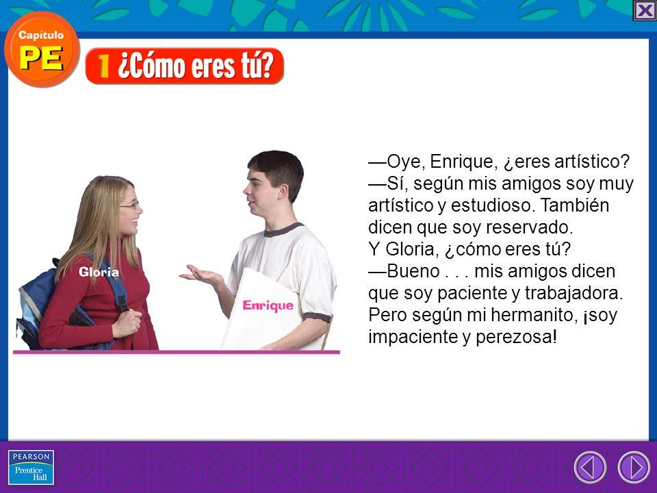 —Oye, Enrique, ¿eres artístico