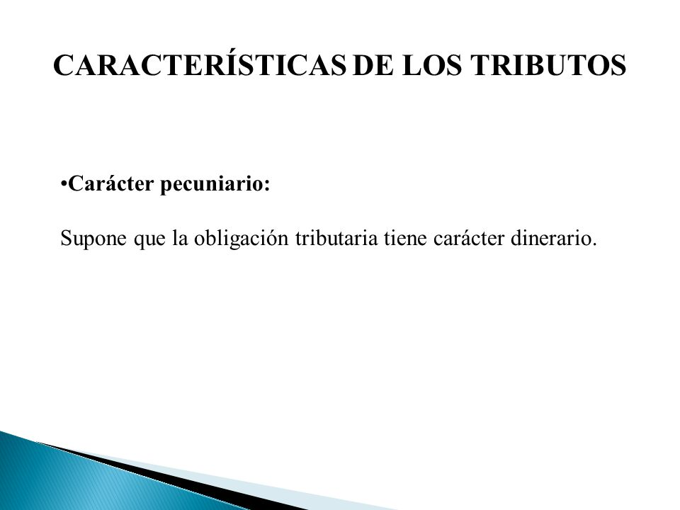 CARACTERÍSTICAS DE LOS TRIBUTOS