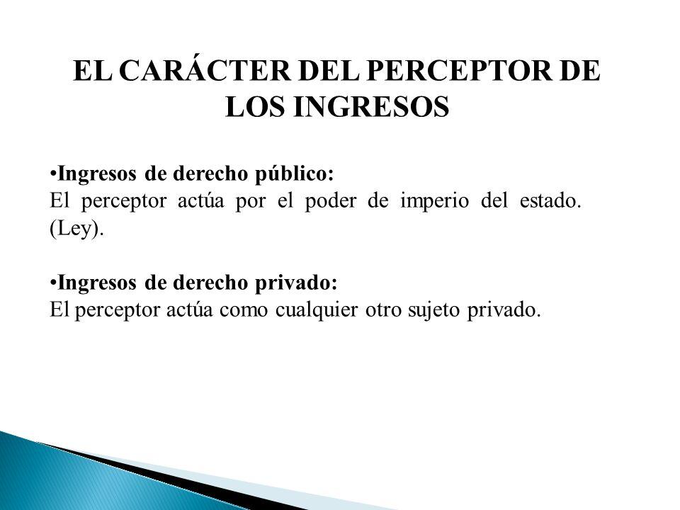 EL CARÁCTER DEL PERCEPTOR DE LOS INGRESOS