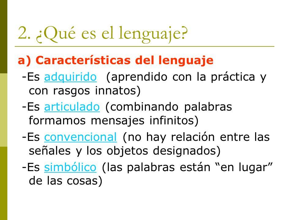 2. ¿Qué es el lenguaje a) Características del lenguaje
