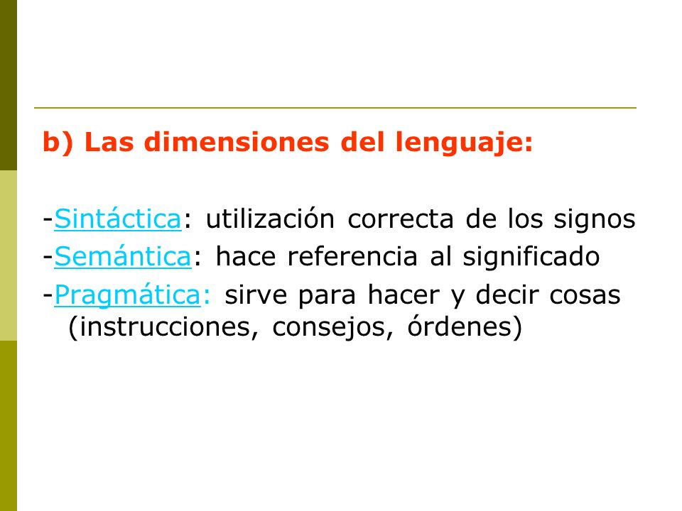 b) Las dimensiones del lenguaje: