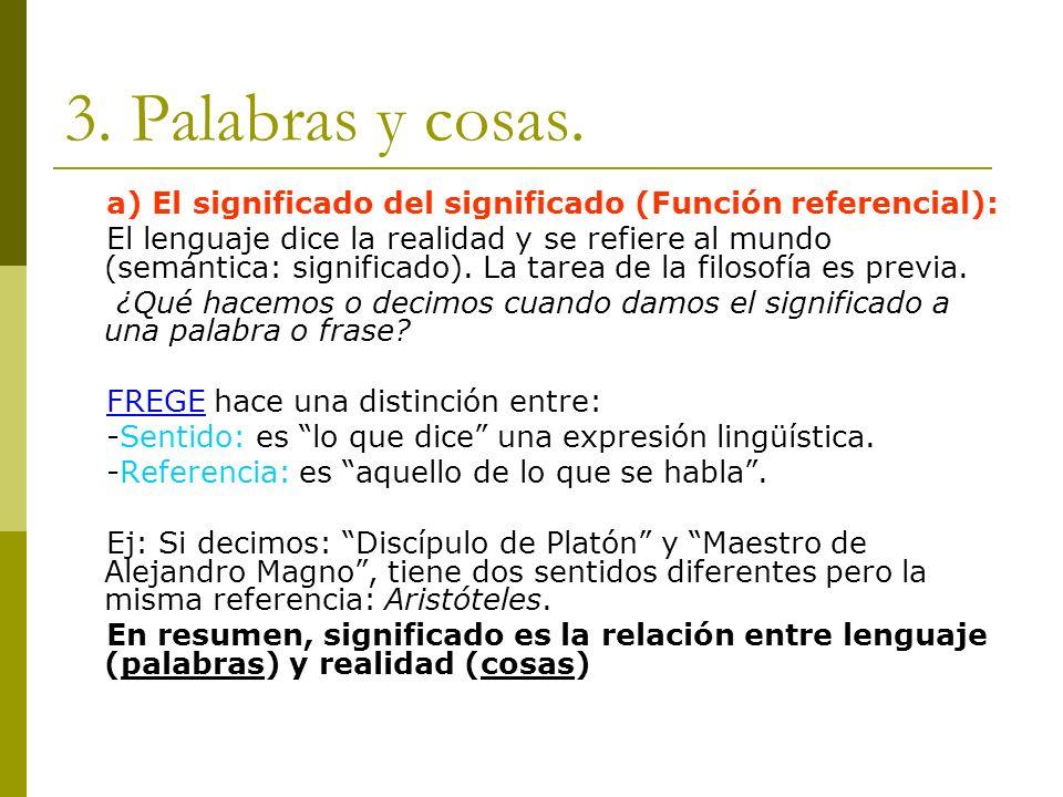 3. Palabras y cosas. a) El significado del significado (Función referencial):