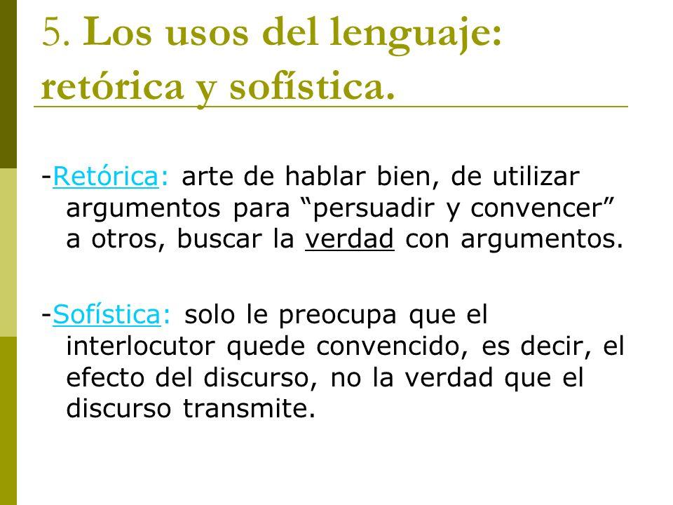 5. Los usos del lenguaje: retórica y sofística.