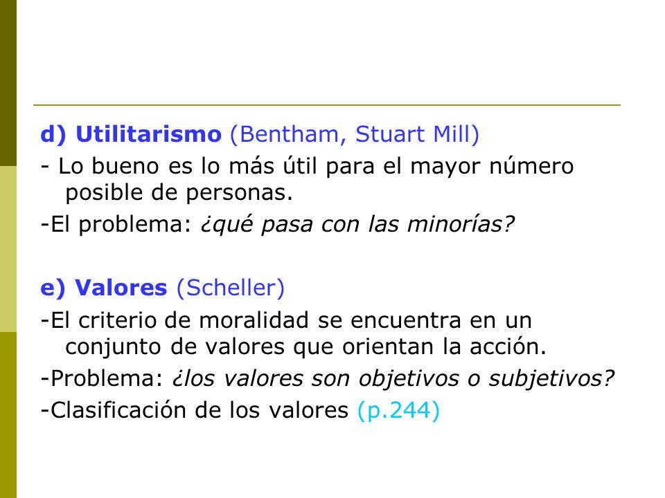 d) Utilitarismo (Bentham, Stuart Mill)