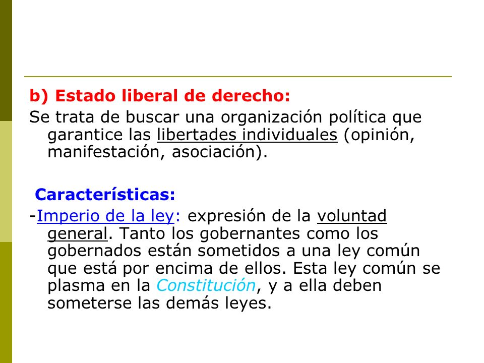b) Estado liberal de derecho: