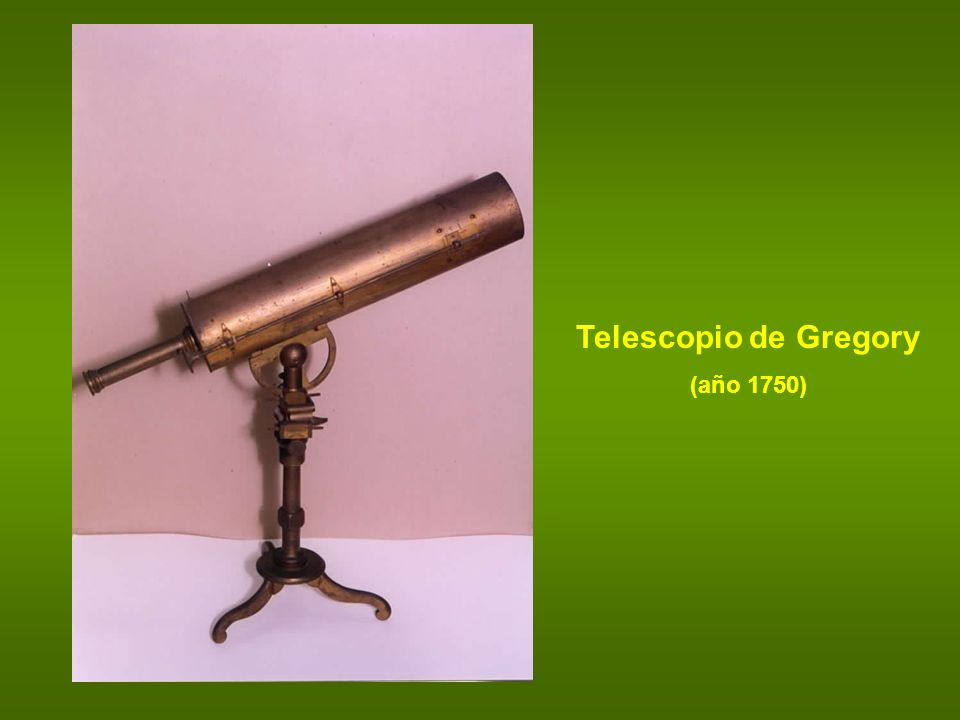 Telescopio de Gregory (año 1750)