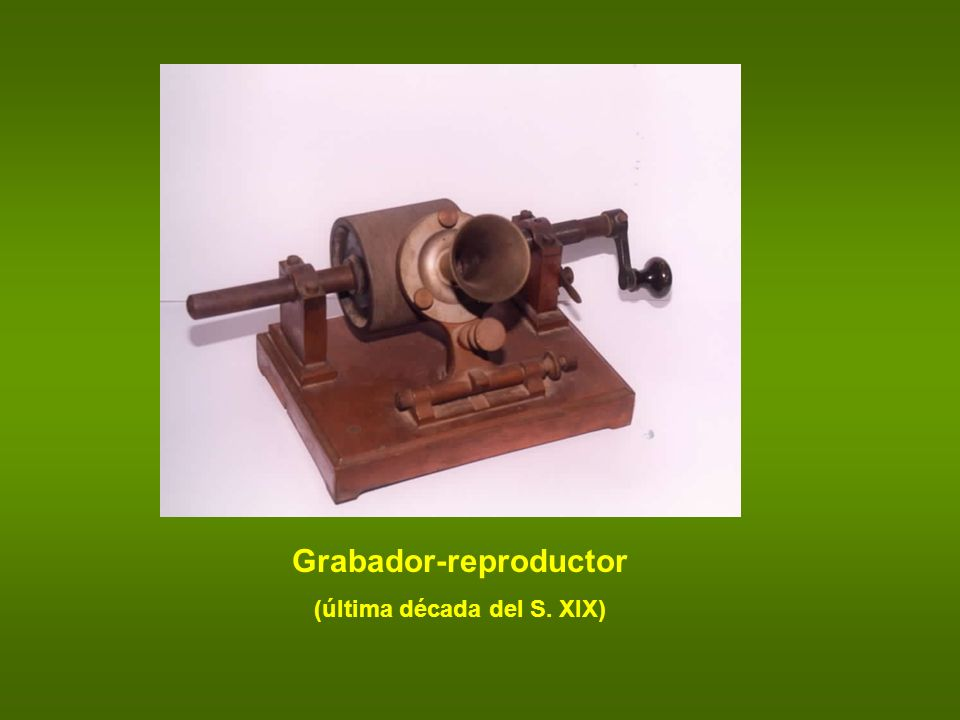 Grabador-reproductor (última década del S. XIX)