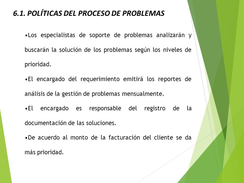 6.1. POLÍTICAS DEL PROCESO DE PROBLEMAS