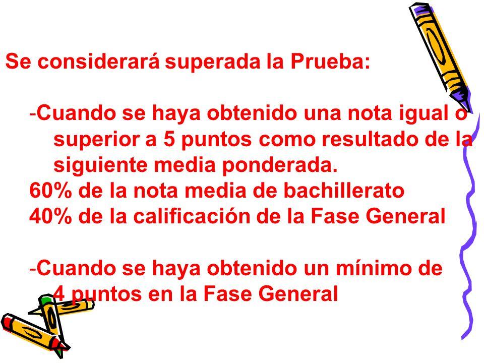 Se considerará superada la Prueba: