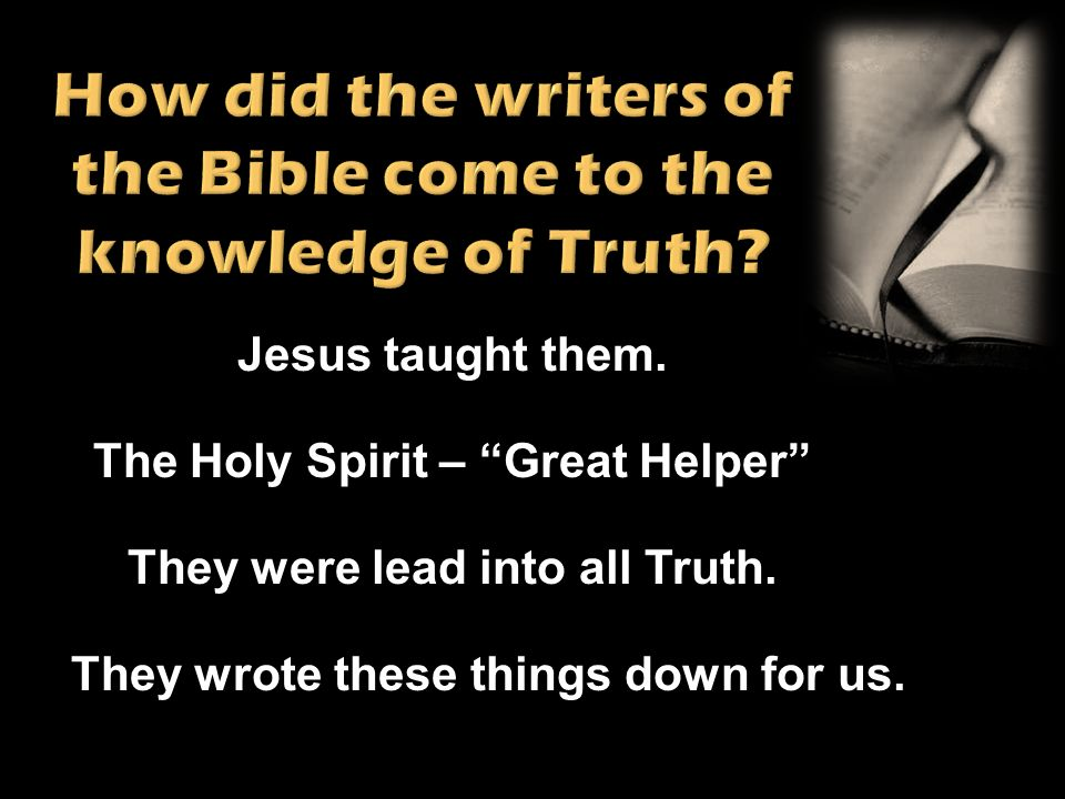 How did the writers of the Bible come to the knowledge of Truth