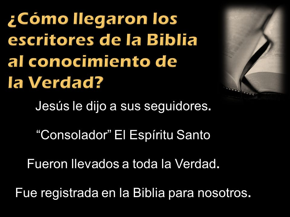 ¿Cómo llegaron los escritores de la Biblia al conocimiento de