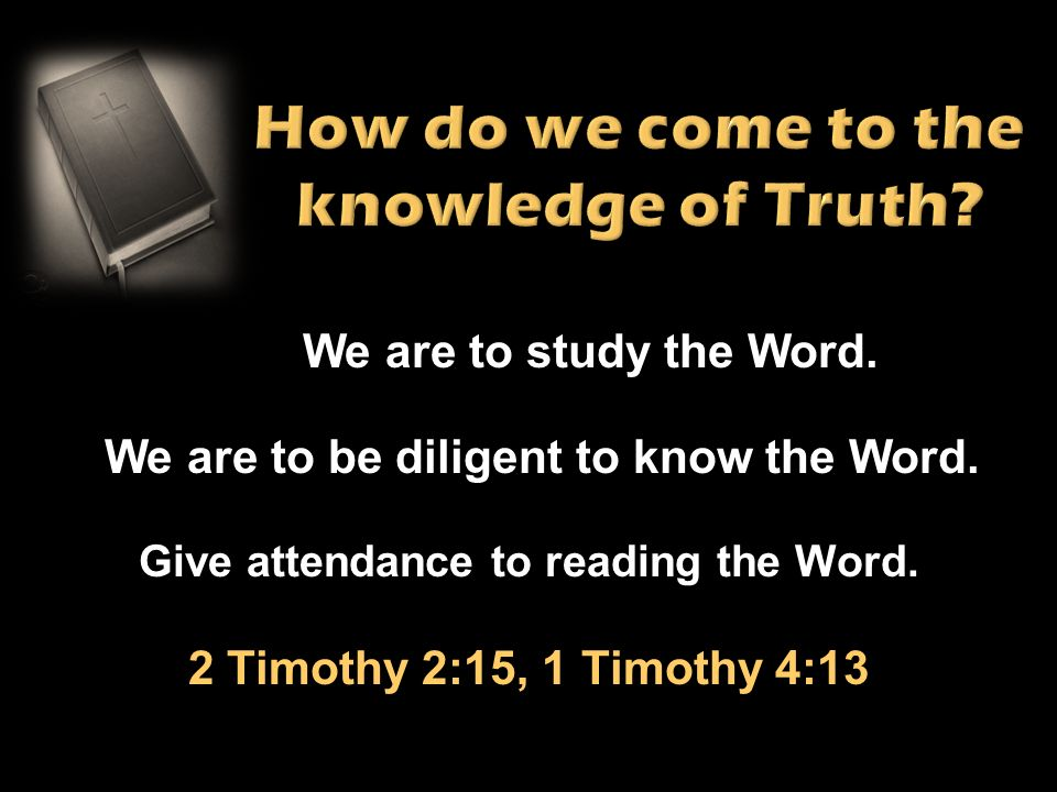 How do we come to the knowledge of Truth