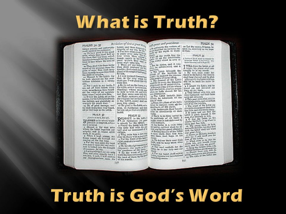 What is Truth Truth is God's Word