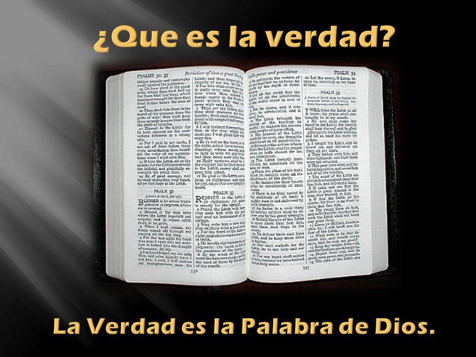 La Verdad es la Palabra de Dios.