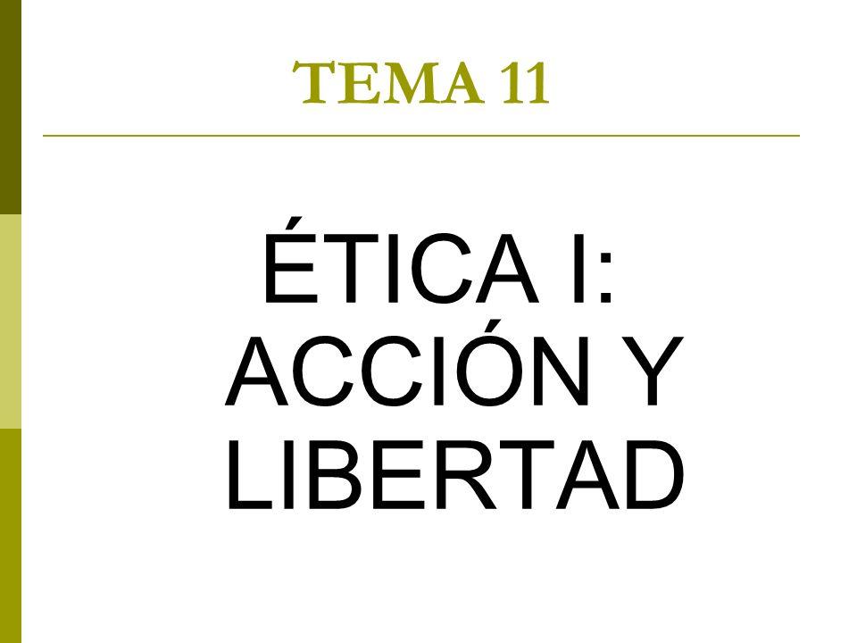 ÉTICA I: ACCIÓN Y LIBERTAD