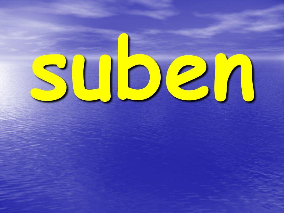 suben