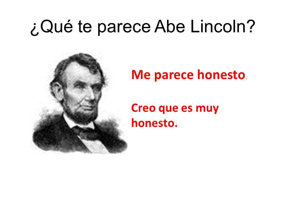 ¿Qué te parece Abe Lincoln