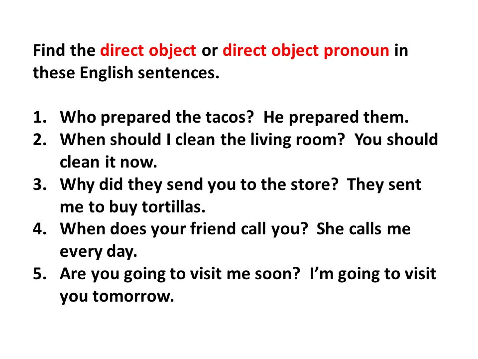 Find the direct object or direct object pronoun in these English sentences.