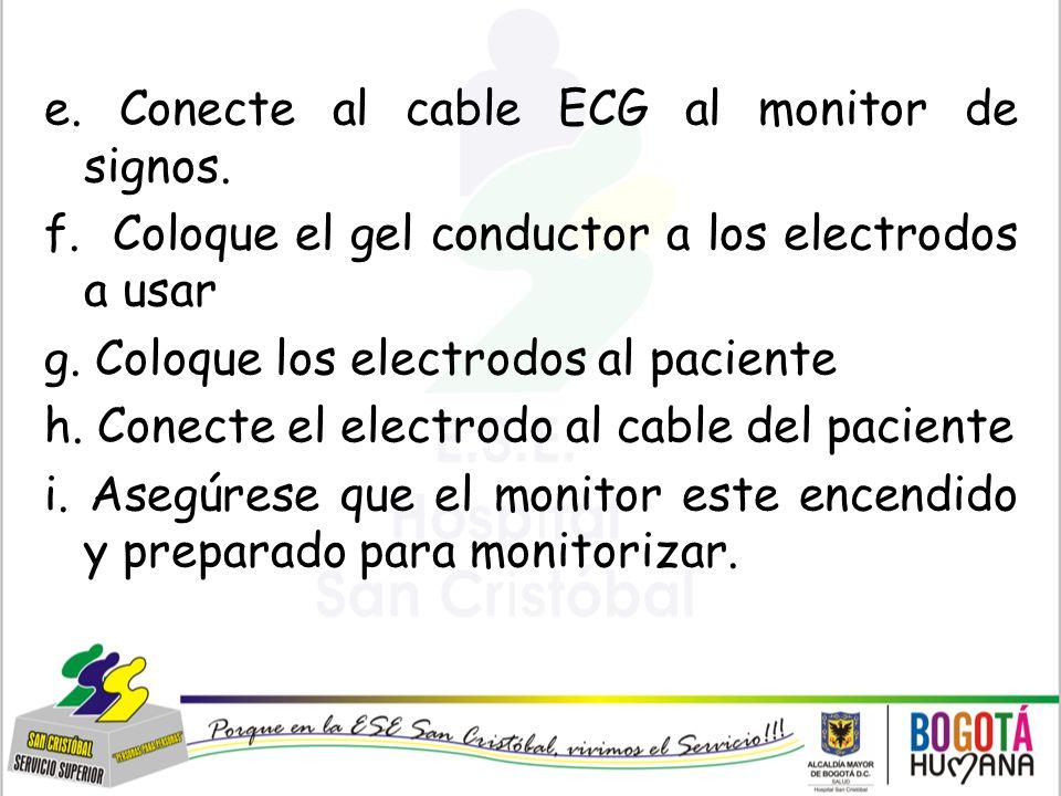 e. Conecte al cable ECG al monitor de signos. f