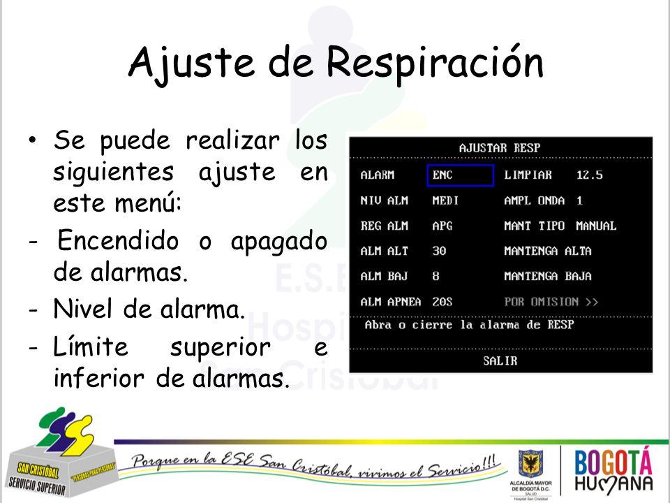 Ajuste de Respiración Se puede realizar los siguientes ajuste en este menú: - Encendido o apagado de alarmas.