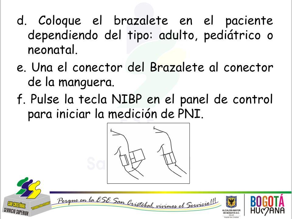 d. Coloque el brazalete en el paciente dependiendo del tipo: adulto, pediátrico o neonatal.
