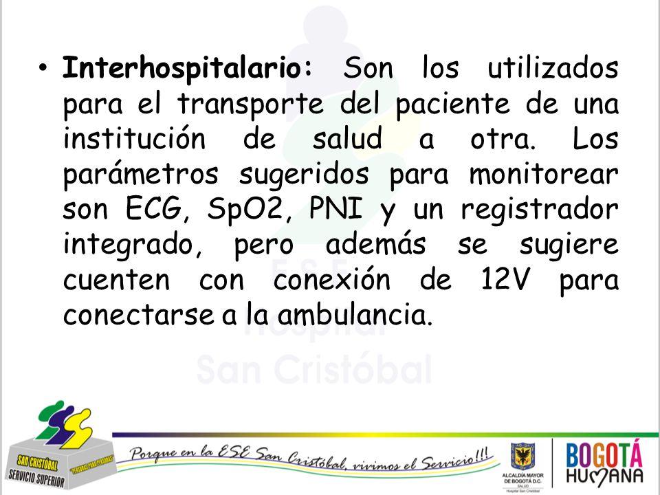 Interhospitalario: Son los utilizados para el transporte del paciente de una institución de salud a otra.