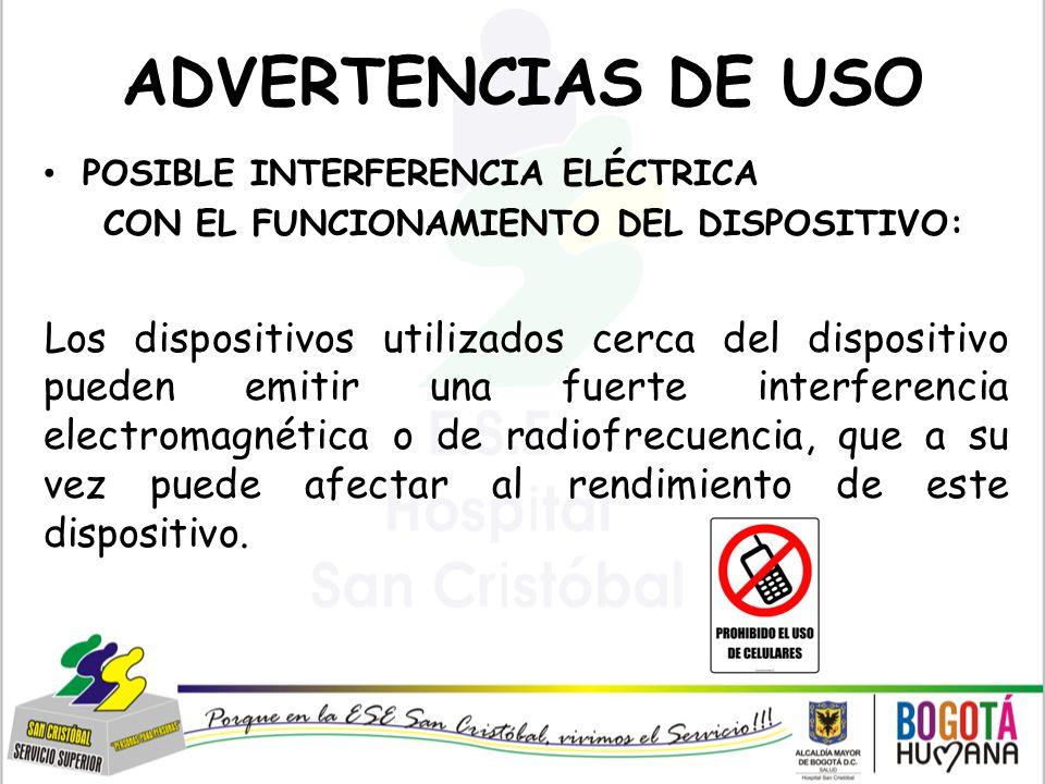 ADVERTENCIAS DE USO POSIBLE INTERFERENCIA ELÉCTRICA. CON EL FUNCIONAMIENTO DEL DISPOSITIVO:
