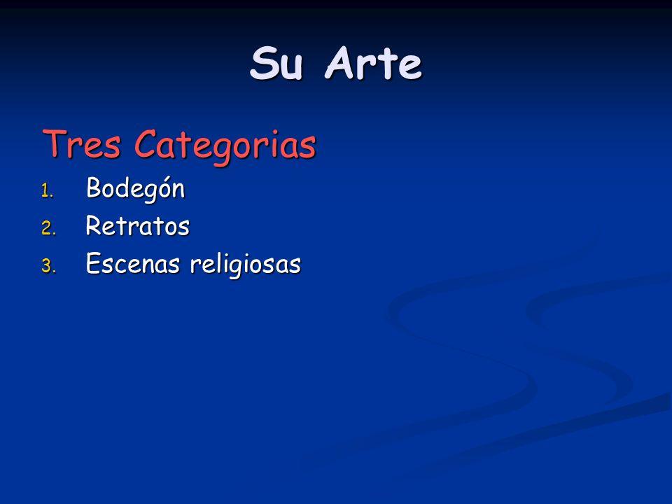 Su Arte Tres Categorias Bodegón Retratos Escenas religiosas