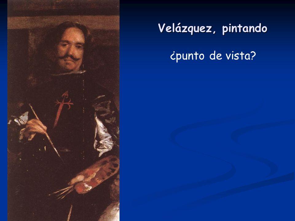 Velázquez, pintando ¿punto de vista