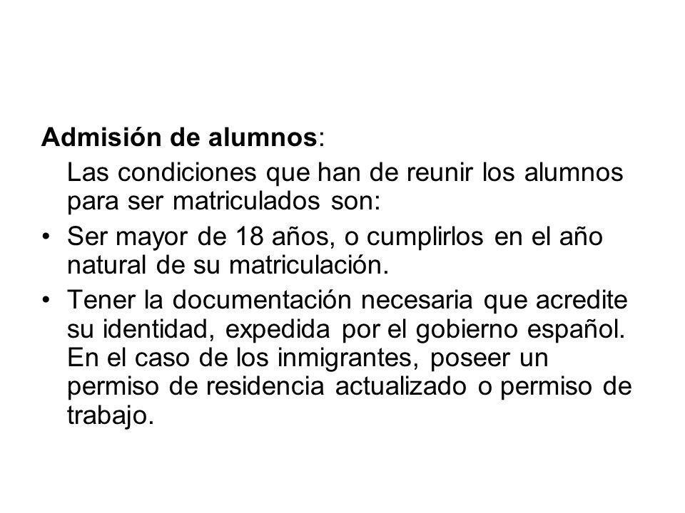 Admisión de alumnos: Las condiciones que han de reunir los alumnos para ser matriculados son:
