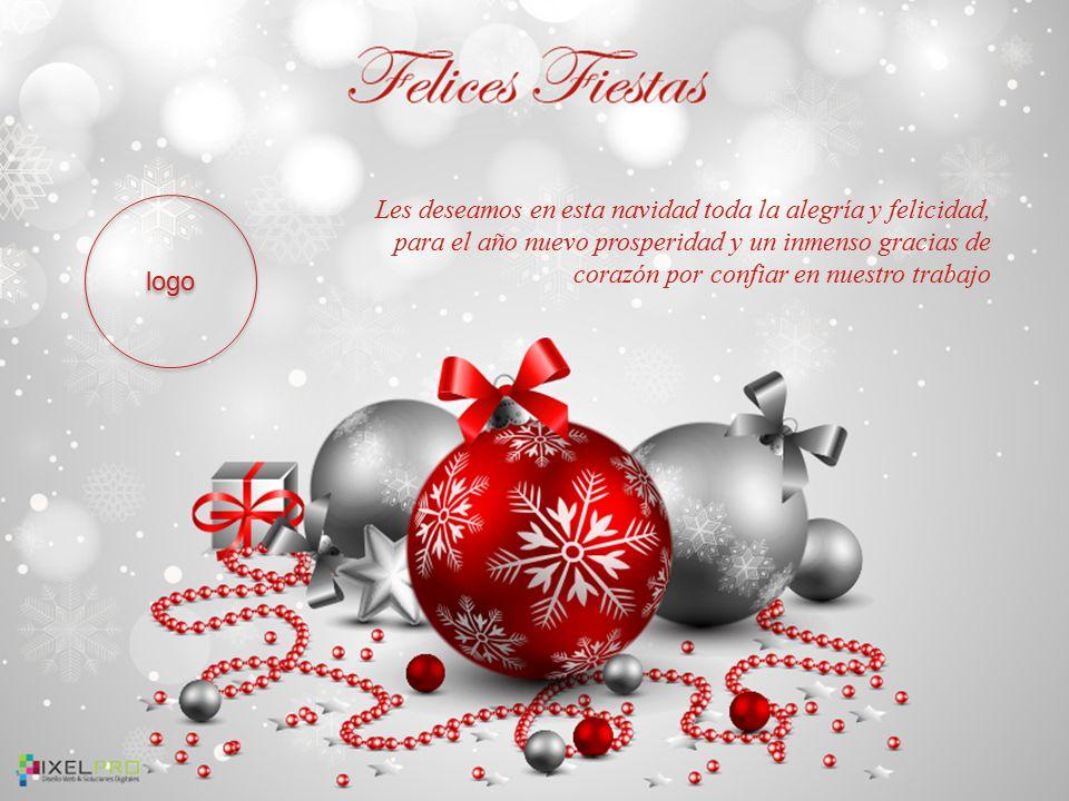 Les deseamos en esta navidad toda la alegría y felicidad, para el año nuevo prosperidad y un inmenso gracias de corazón por confiar en nuestro trabajo