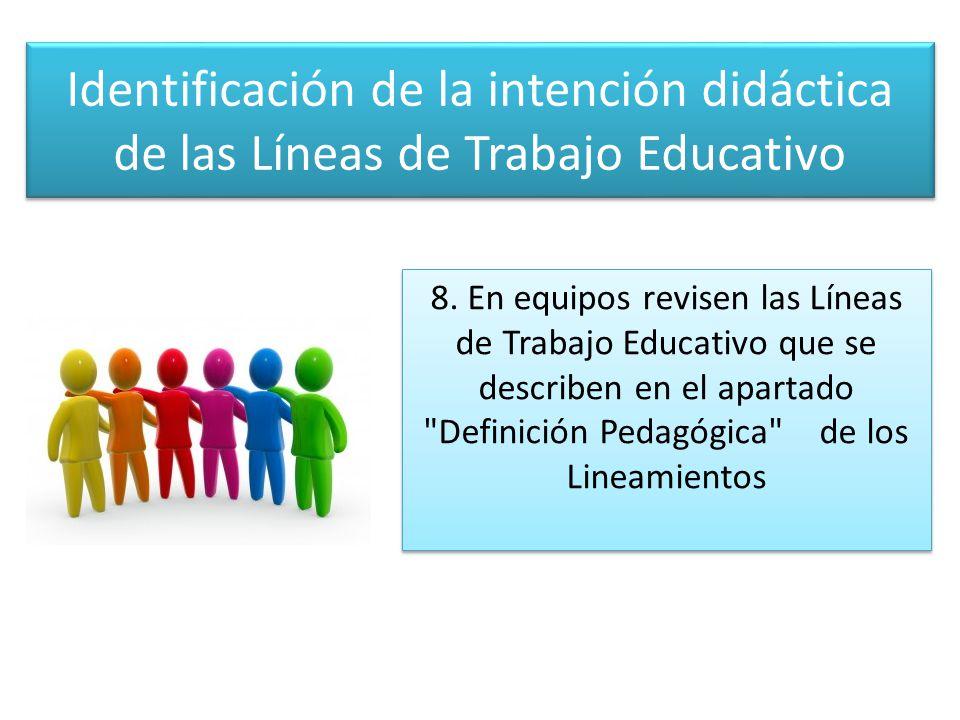 Identificación de la intención didáctica de las Líneas de Trabajo Educativo