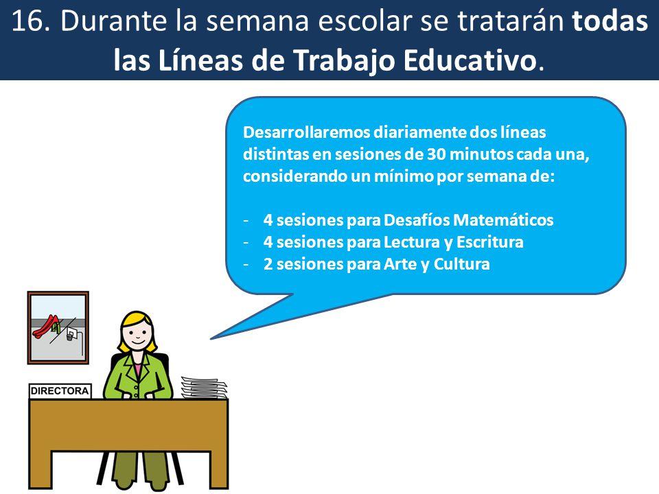 16. Durante la semana escolar se tratarán todas las Líneas de Trabajo Educativo.