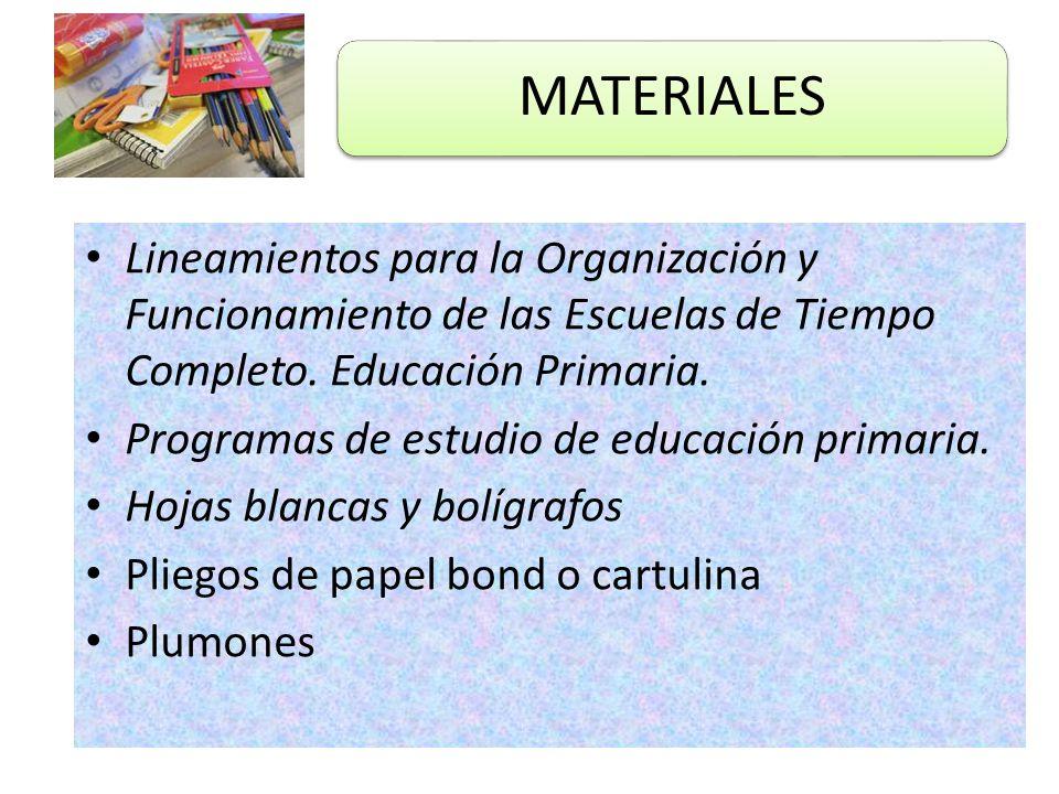 MATERIALES Lineamientos para la Organización y Funcionamiento de las Escuelas de Tiempo Completo. Educación Primaria.