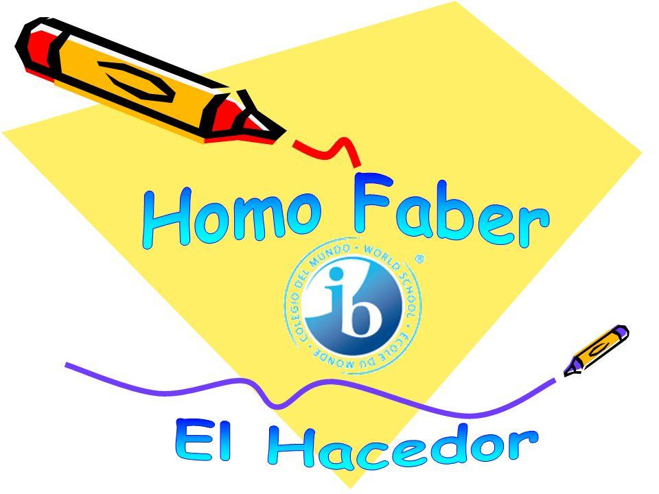Homo Faber El Hacedor