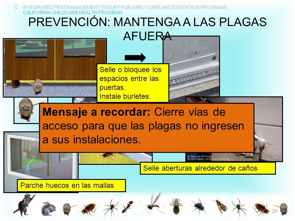 Prevención: mantenga A LAS plagas afuera
