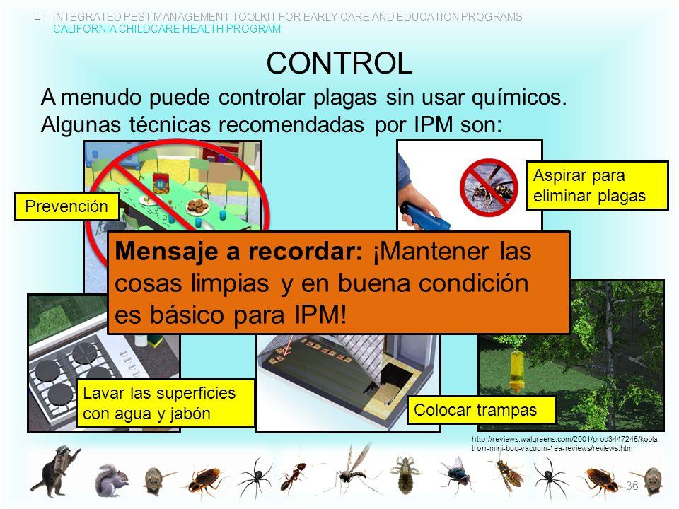 control A menudo puede controlar plagas sin usar químicos. Algunas técnicas recomendadas por IPM son: