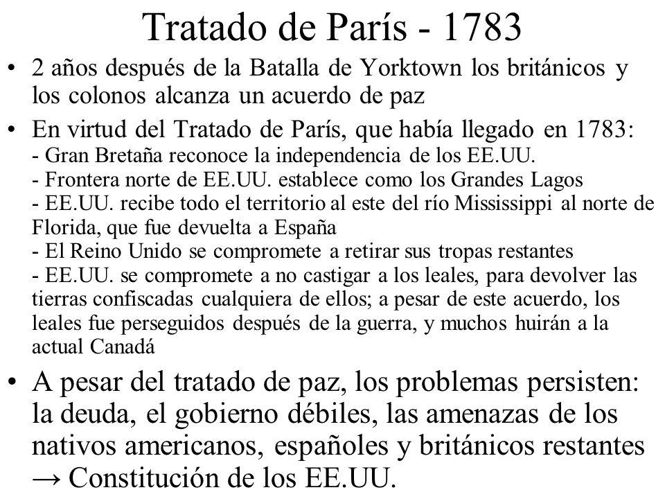 Tratado de París - 17832 años después de la Batalla de Yorktown los británicos y los colonos alcanza un acuerdo de paz.