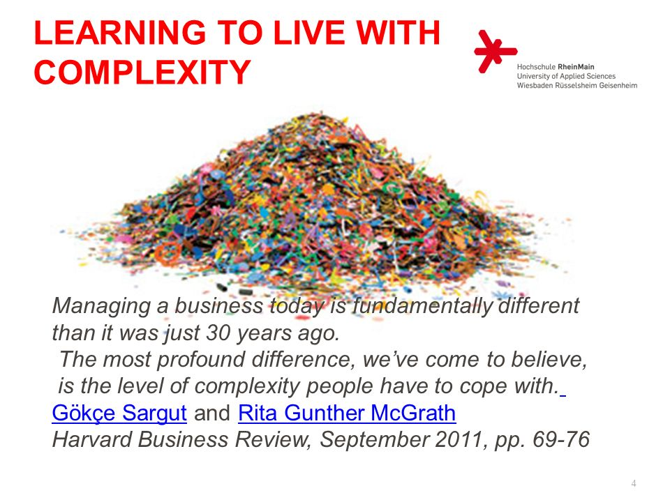 Learning to Live with Complexity