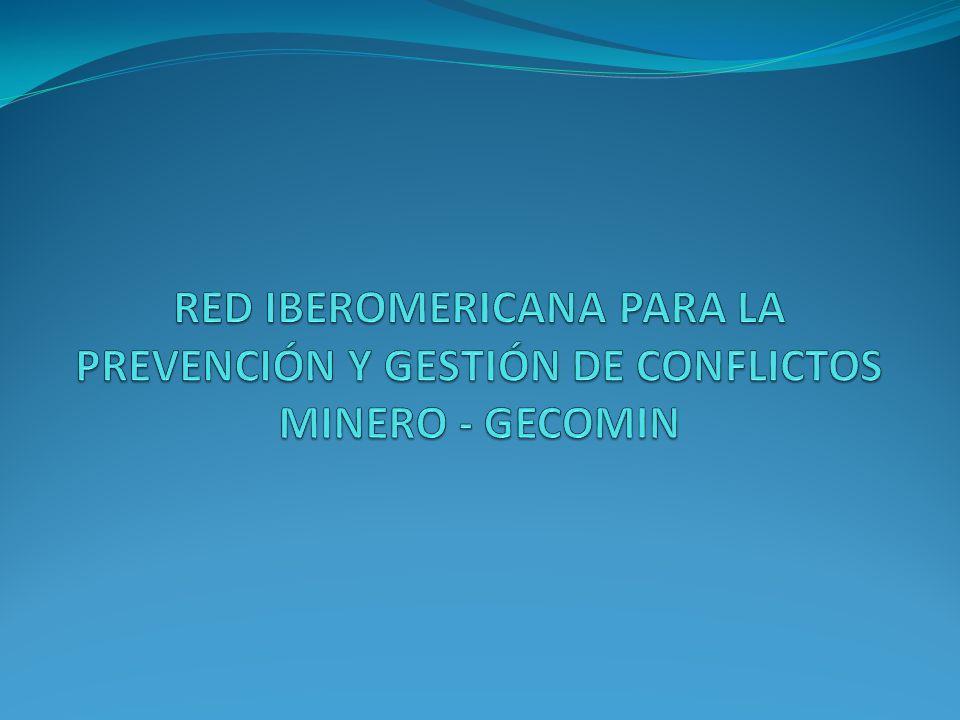 RED IBEROMERICANA PARA LA PREVENCIÓN Y GESTIÓN DE CONFLICTOS MINERO - GECOMIN