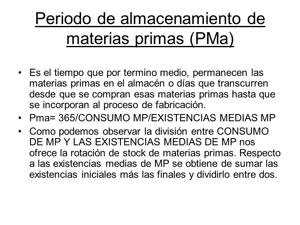 Periodo de almacenamiento de materias primas (PMa)