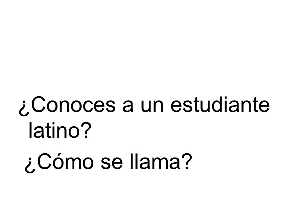 ¿Conoces a un estudiante latino