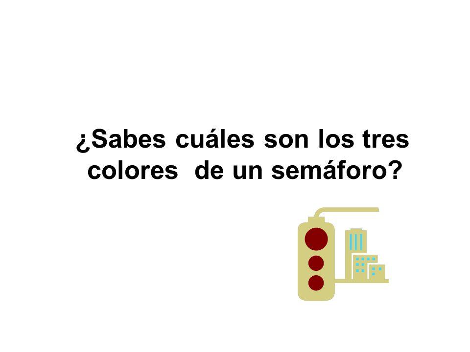 ¿Sabes cuáles son los tres colores de un semáforo