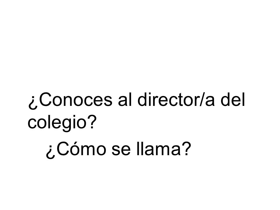 ¿Conoces al director/a del colegio